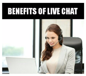 6 Unknown Benefits of Live Chat